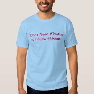 Ich benötige nicht #twitter, @jesus T-Stück zu Tshirt
