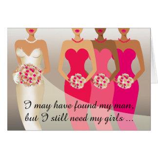 Ich benötige noch mein Mädchen Brautjungfer | Karte