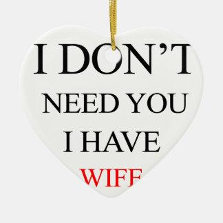 ich benötige Sie nicht, die ich Ehefrau habe Keramik Herz-Ornament