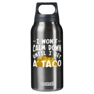 Ich beruhige nicht unten, bis ich einen Taco Isolierte Flasche