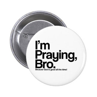 Ich bete Bro christlichen Pinback Knopf Runder Button 5,7 Cm
