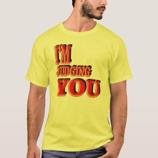 Ich beurteile Sie T-Shirt