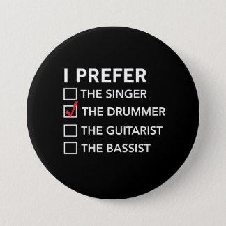 Ich bevorzuge… den Schlagzeuger Runder Button 7,6 Cm