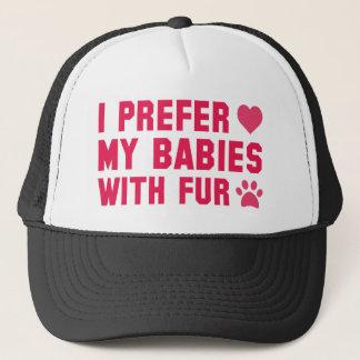Ich bevorzuge meine Babys mit Pelz Truckerkappe