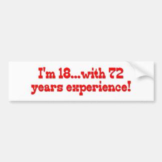 Ich bin 18 mit 72 Jahren Erfahrungs- Autoaufkleber