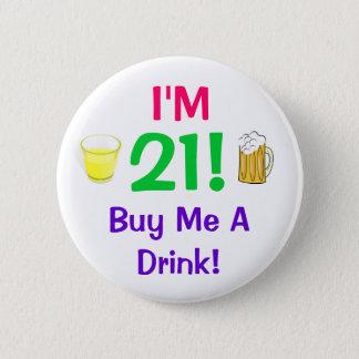 Ich bin 21! Kaufen Sie mich ein Getränk-Button Runder Button 5,7 Cm