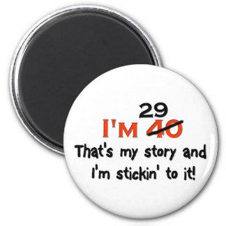 Ich bin 29, der meine Geschichte ist! Runder Magnet 5,7 Cm