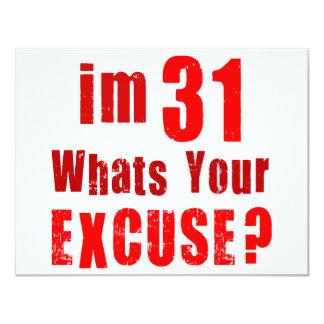 Ich bin 31, was bin Ihre Entschuldigung? 10,8 X 14 Cm Einladungskarte