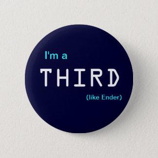Ich bin a, DRITTE, (wie Ender) Runder Button 5,7 Cm