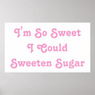 Ich bin also Bonbon, den ich Zucker versüßen könnt Posterdrucke