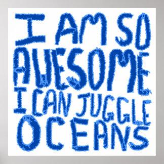 Ich bin, also fantastisch kann ich Ozeane jonglier Poster