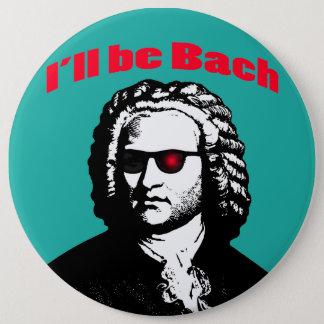 Ich bin Bach Runder Button 15,3 Cm