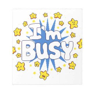 Ich bin beschäftigt notizblock