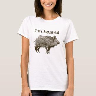 Ich bin Boared T-Shirt