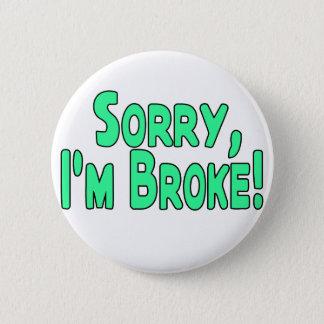Ich bin brach runder button 5,7 cm