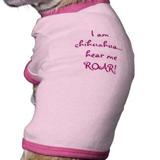 Ich bin Chihuahua….hören Sie mich ZU BRÜLLEN! Haustier T-shirt