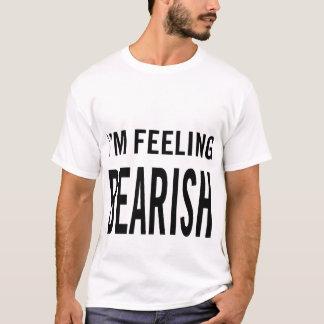 Ich bin das baissetendenziöse Gefühl T-Shirt