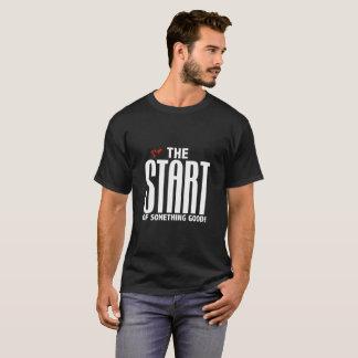 Ich bin der Anfang von gutem etwas T-Shirt