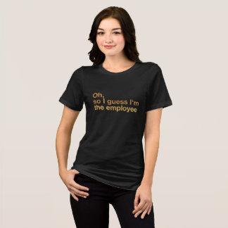 """""""Ich bin der Angestellte """" T-Shirt"""
