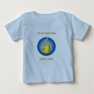 Ich bin der Grund-Mamma-Getränk-Kaffee Baby T-shirt