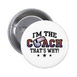 Ich bin der Trainer deshalb Anstecknadelbutton