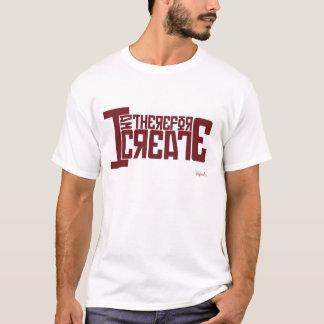 Ich bin deshalb ich schaffe T-Shirt