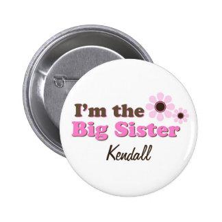 Ich bin die große personalisierten Schwester-Mod-B Anstecknadel