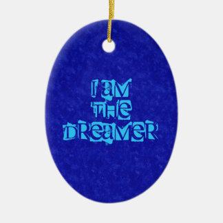 Ich bin die Träumer-Verzierung Ovales Keramik Ornament