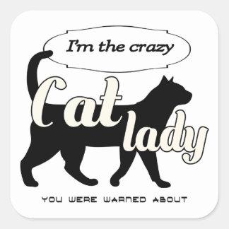 Ich bin die verrückte Katzendame, die Sie ungefähr Quadratischer Aufkleber