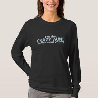 Ich bin die verrückte Tante, die jeder Sie T-Shirt