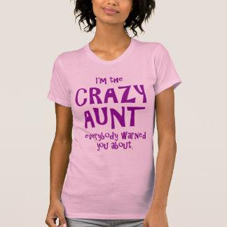 Ich bin DIE VERRÜCKTE TANTE EVERYBODY WARNED YOU T-Shirt