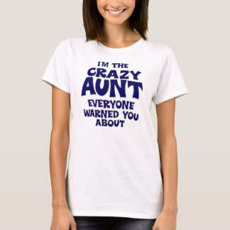 Ich bin die verrückte Tante Everyone Warned You T-Shirt