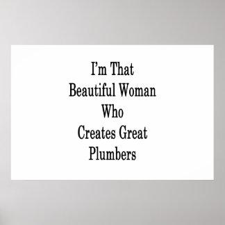 Ich bin diese schöne Frau, die großen Klempner Poster