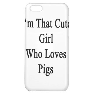 Ich bin dieses niedliche Mädchen, das Liebe-Schwei iPhone 5C Schale