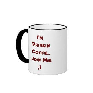 Ich bin Drinkin Coffe. Verbinden Sie mich;) Ringer Tasse