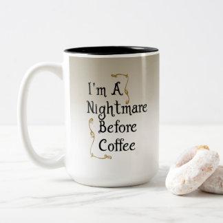 Ich bin ein Albtraum vor Kaffee Zweifarbige Tasse