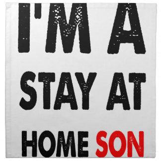 Ich bin ein Aufenthalt zu Hause Son.png Stoffserviette