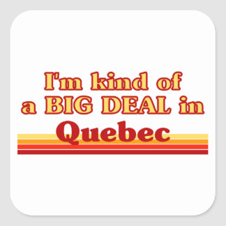 Ich bin ein bisschen eine große Sache in Quebec Quadratischer Aufkleber