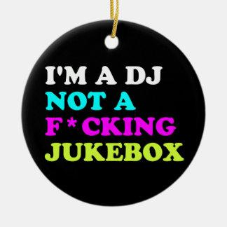 Ich bin ein DJ nicht ein Haus Musikautomat Keramik Ornament