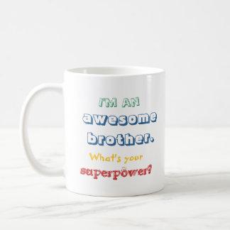 Ich bin ein fantastischer Bruder. Was ist Ihre Tasse