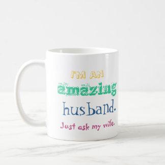 Ich bin ein fantastischer Ehemann. Fragen Sie Kaffeetasse