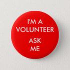 Ich bin ein Freiwilliger frage mir rotes Runder Button 5,1 Cm