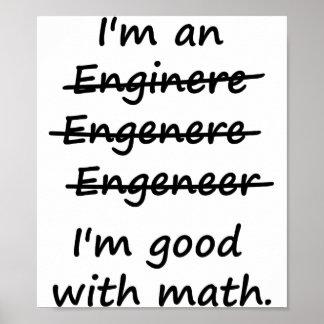 Ich bin ein Ingenieur, den ich an Mathe gut bin Poster