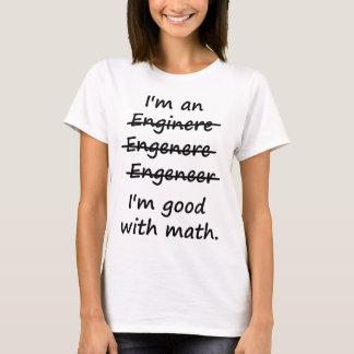 Ich bin ein Ingenieur, den ich an Mathe gut bin T-Shirt