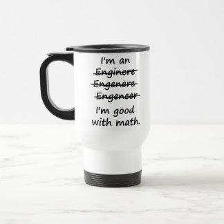 Ich bin ein Ingenieur, den ich an Mathe gut bin Kaffeehaferl