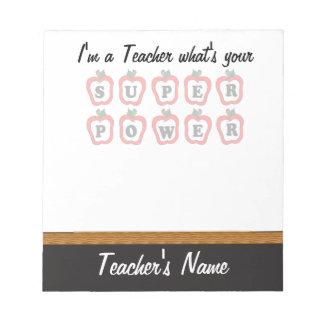Ich bin ein Lehrer, was Ihr SuperPower ist Notizblock
