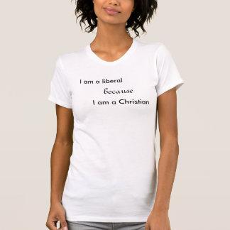 Ich bin ein Liberaler, weil, ich ein christliches Hemden