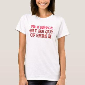 Ich bin EIN NIPPEL, ERHALTE MICH HERAUS, VON T-Shirt