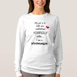 Ich bin ein PSYCHOLOGE schönes Zitat T-Shirt