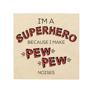 Ich bin ein Superheld, weil ich BANK-BANK Holzleinwand